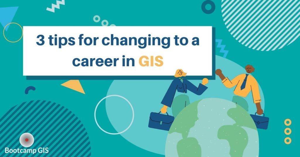 GIS career change